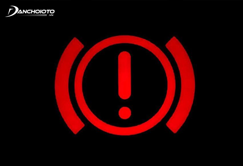 Đèn báo lỗi phanh bật sáng báo hiệu là dấu hiệu nhận biết hệ thống phanh đang có vấn đề